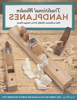 Traditional Wooden Handplanes: How to Restore, Modify & Use